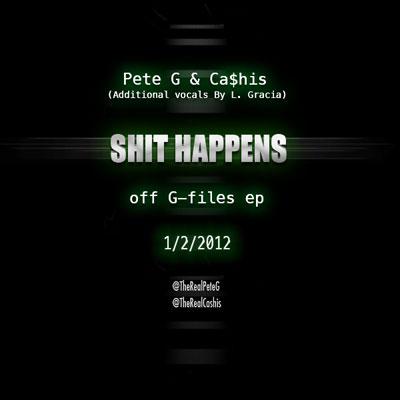 pete-g-x-cashis-sht-happens