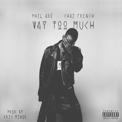 Phil Adé x Chaz French - Way Too Much Artwork