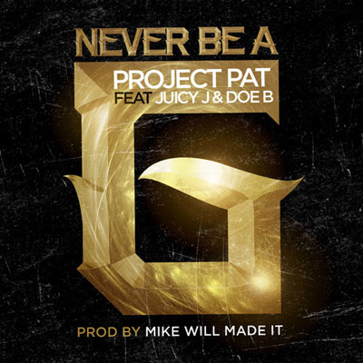 project-pat-never-be-a-g