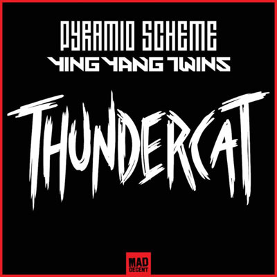 08255-pyramid-scheme-ying-yang-twins-thundercat
