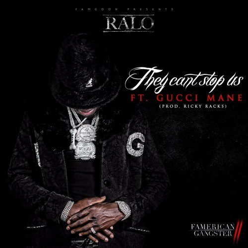 01247-ralo-they-cant-stop-us-gucci-mane