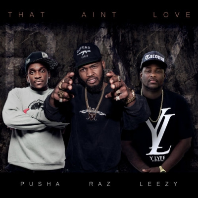 2015-03-17-raz-simone-that-aint-love-pusha-t-leezy-soprano
