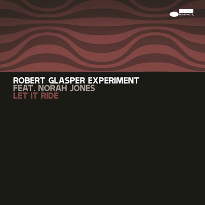 robert-glasper-experiment-let-it-ride
