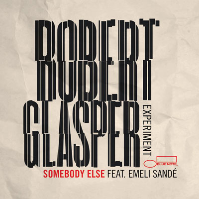 robert-glasper-experiment-somebody-else