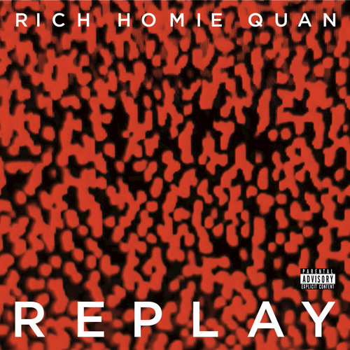 03177-rich-homie-quan-replay
