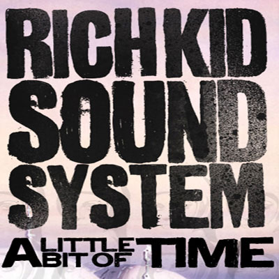 rich-kid-sound-system-time