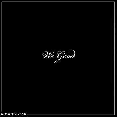 We Good Cover