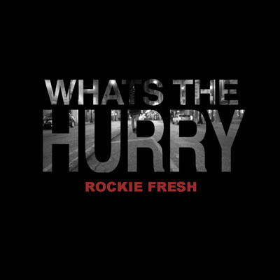 rockie-fresh-hurry