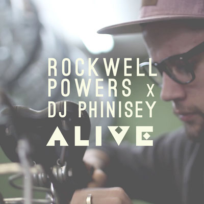 rockwell-powers-x-dj-phinisey-alive