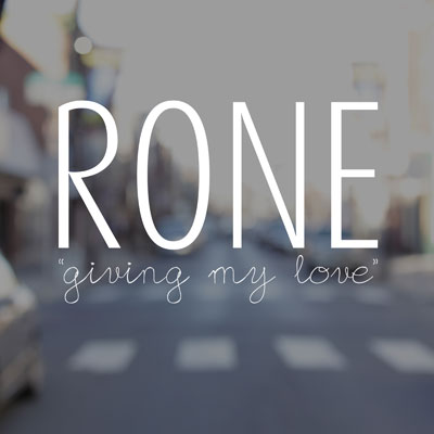 rone-giving-my-love