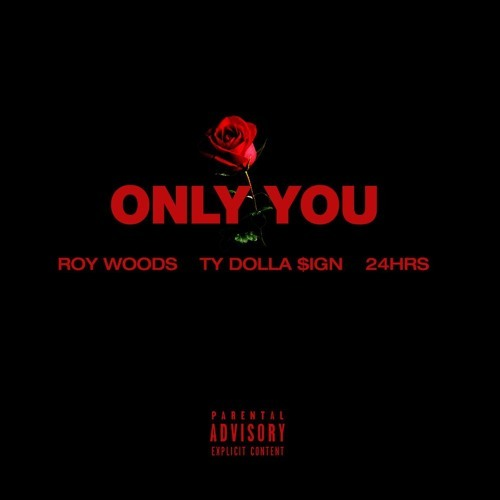 10226-roy-woods-only-you-ty-dolla-sign-24hrs