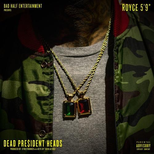 03176-royce-da-59-dead-president-heads