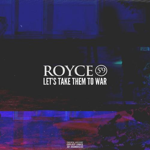 01307-royce-da-59-lets-take-them-to-war