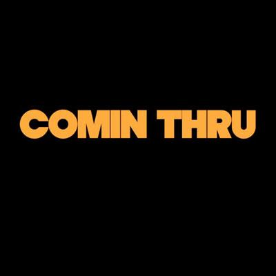 Comin Thru Cover