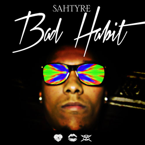 sahtyre-bad-habit