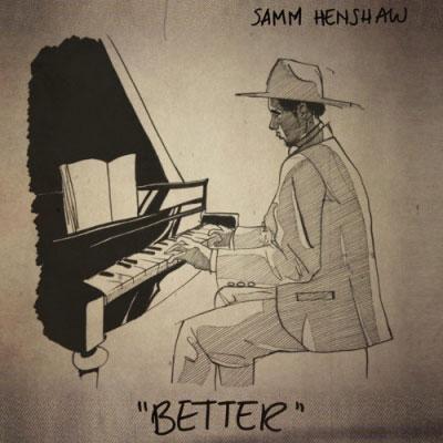samm-henshaw-better