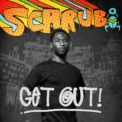 scarub-get-out