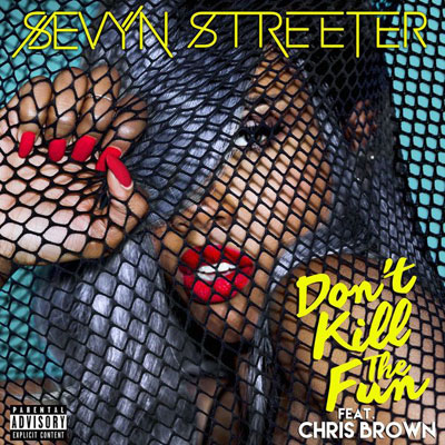 sevyn-streeter-dont-kill-the-fun