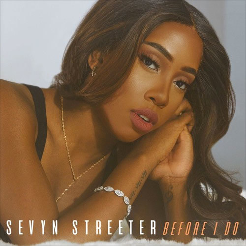 12066-sevyn-streeter-before-i-do