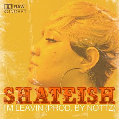 shateish-im-leavin