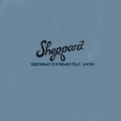 2015-03-12-sheppard-geronimo-pr-remix-awon