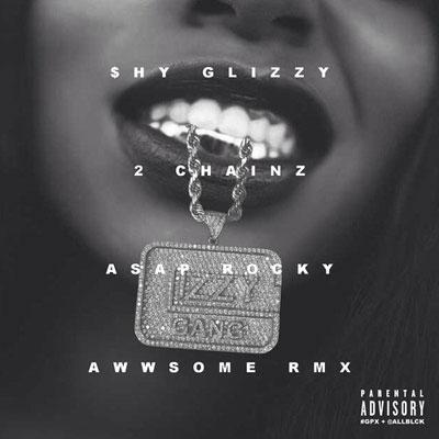 Shy Glizzy ft. 2 Chainz & A$AP Rocky - Awesome (Remix) Artwork
