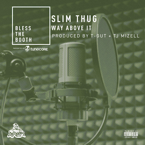 08056-slim-thug-way-above-it-bless-the-booth-freestyle