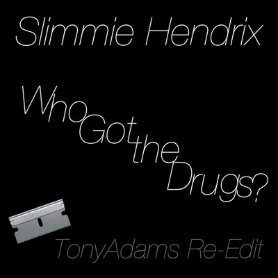 Who Got the Drugs (Tony Adams Re-Edit) Cover
