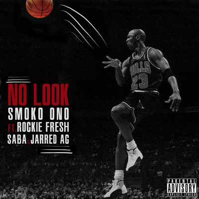 Smoko Ono ft. Rockie Fresh, Saba & Jarred AG  - No Look Artwork