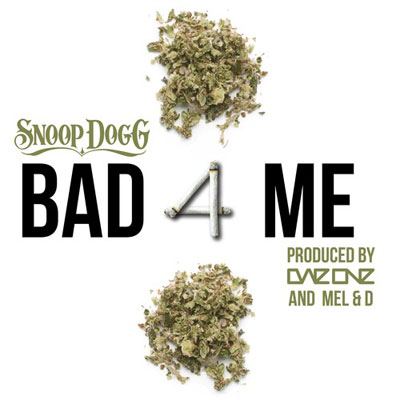 snoop-dogg-bad-4-me