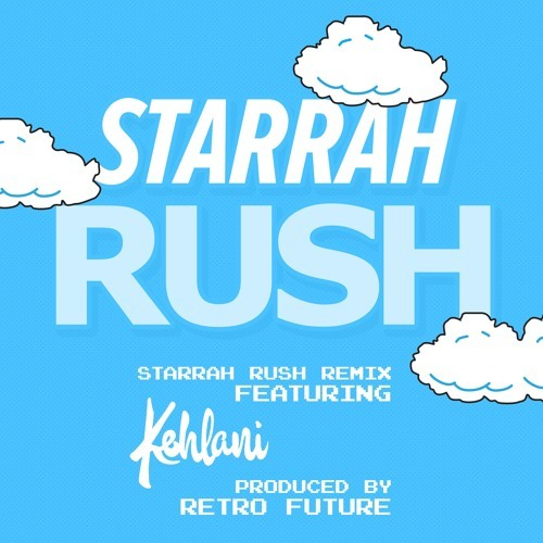 08256-starrah-rush-remix-kehlani