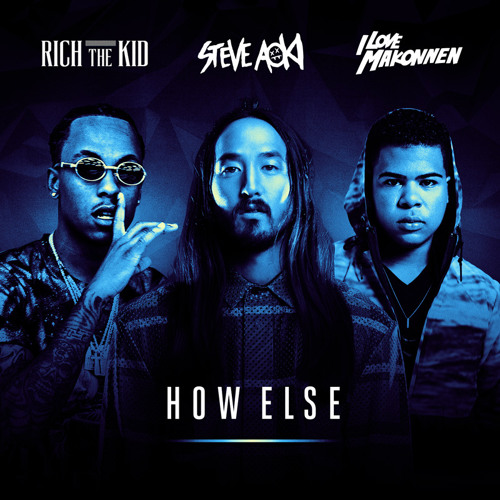 01146-steve-aoki-how-else-rich-the-kid-ilovemakonnen