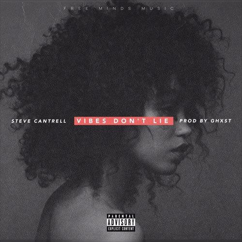 06207-steve-cantrell-vibes-dont-lie