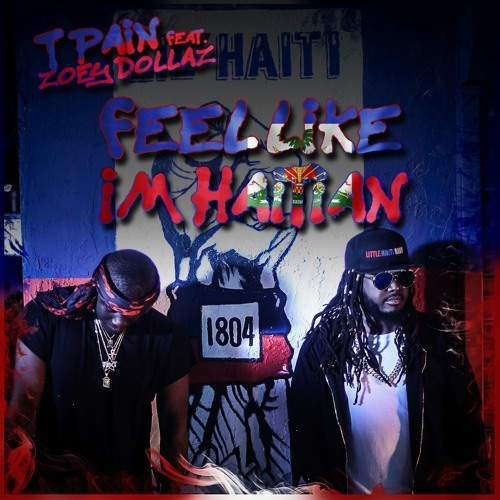 12216-t-pain-feel-like-im-haitian-zoey-dollaz
