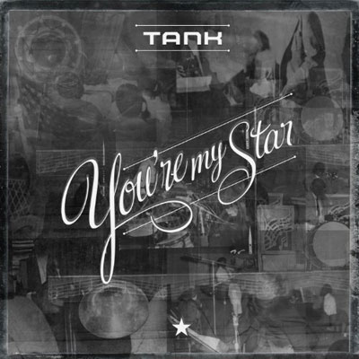 tank-youre-my-star
