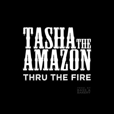 tasha-the-amazon-thru-the-fire