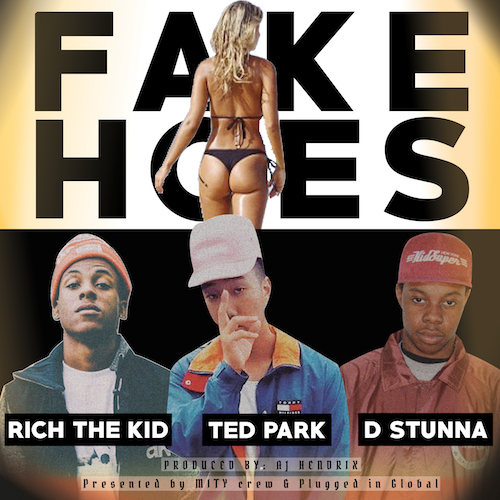 01046-ted-park-fake-hoes-rich-the-kid-d-stunna