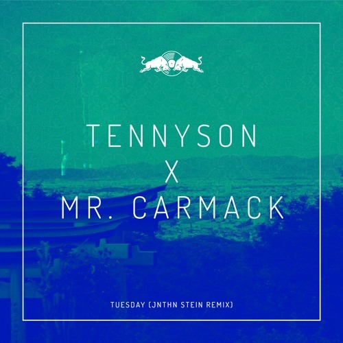 10237-tennyson-mr-carmack-tuesday-jnthn-stein-remix