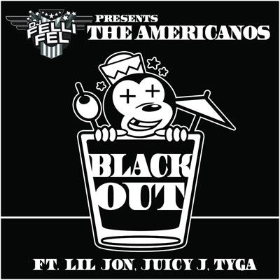 dj-felli-fel-the-americanos-blackout-lil-jon-juicy-j-tyga
