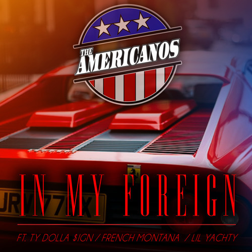 07116-the-americanos-in-my-foreign-ty-dolla-sign-french-montana-lil-yachty