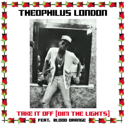 theophilus-london-take-it-off-dim-the-lights