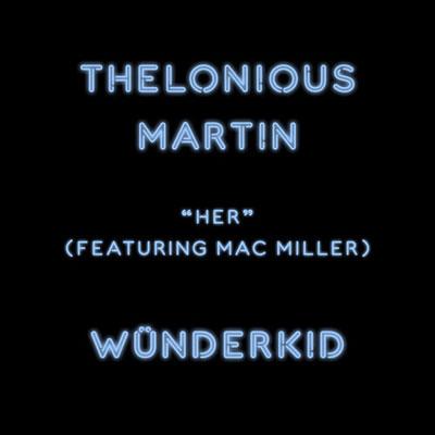 Thelonious Martin ft. Mac Miller - Her Artwork