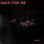 24hrs - Back For Me Artwork