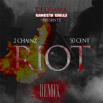 2 Chainz ft. 50 Cent - Riot (Remix) Artwork