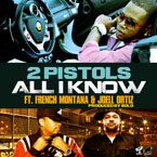 2 Pistols ft. French Montana &amp; Joell Ortiz - All I Know Artwork
