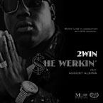 2Win ft. August Alsina - She Werkin&#8217; Artwork