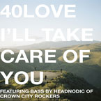 40Love ft. Headnodic - I&#8217;ll Take Care Of You Artwork