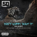 50 Cent ft. Yo Gotti - Don't Worry Bout It Artwork