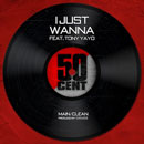 50 Cent ft. Tony Yayo - I Just Wanna Artwork