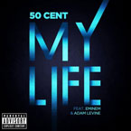 50 Cent ft. Eminem & Adam Levine - My Life Artwork